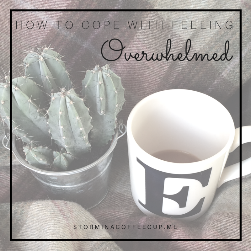 how to cope with feeling overwhelmed